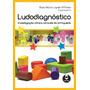 Ludodiagnóstico Investigação Clínica Através Do Brinquedo