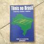 Livro Tênis No Brasil História, Ensino E Idéias Milton B.