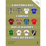 Livro Historia Das Camisas Dos 12 Maiores Times Volume 2