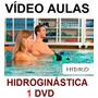 Aulas De Hidroginástica Curso Em 1 Dvd